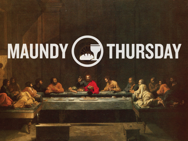 Maundy Thursday Service - Trinitarian Congregational Church